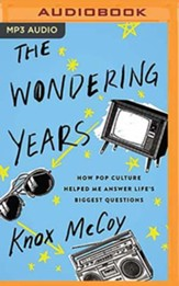 The Wondering Years: How Pop Culture Helped Me Answer Life's Biggest Questions - unabridged audiobook on MP3-CD