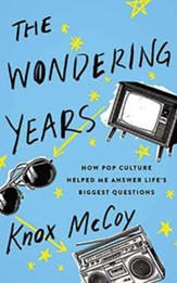 The Wondering Years: How Pop Culture Helped Me Answer Life's Biggest Questions - unabridged audiobook on CD
