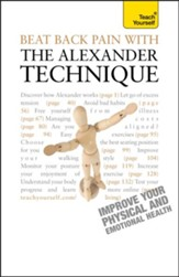 Beat Back Pain With Alexander Technique: Teach Yourself / Digital original - eBook