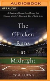 The Chicken Runs at Midnight: A Daughter's Message from Heaven that Changed a Father's Heart and Won a World Series - unabridged audiobook on MP3-CD