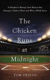 The Chicken Runs at Midnight: A Daughter's Message from Heaven that Changed a Father's Heart and Won a World Series - unabridged audiobook on CD