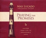 Praying the Promises: Anchor Your Life to Unshakable Hope - unabridged audiobook on MP3-CD