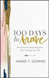 100 Days to Brave: Devotions for Unlocking Your Most Courageous Self - unabridged audiobook on CD
