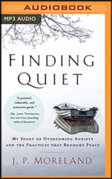 Finding Quiet: A Philosopher's Story of Hope and Discovering Tools to Overcome Anxiety and Depression - unabridged audiobook on MP3-CD