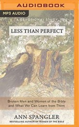 Less Than Perfect: Broken Men and Women of the Bible and What We Can Learn from Them - unabridged audiobook on CD