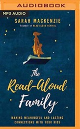 The Read-Aloud Family: Making Meaningful and Lasting Connections with Your Kids - unabridged audiobook on MP3-CD