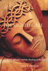 The Sacred Gaze: Contemplation and the Healing of the Self - eBook