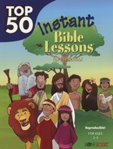 Top 50 Instant Bible Lessons for Preschoolers -  Ages 2-5