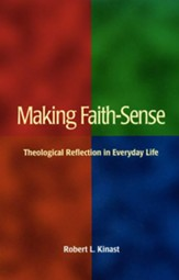 Making Faith-Sense: Theological Reflection in Everyday Life