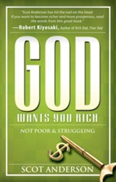 God Wants You Rich: Not Poor and Struggling - eBook