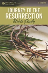 Journey to the Resurrection - Rose Visual Bible Study