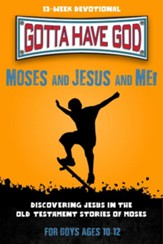 Moses and Jesus and Me! Discovering Jesus in the Old  Testament Stories; for Boys ages 10-12