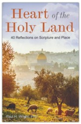 Heart of the Holy Land: 40 Reflections on Scripture and Place