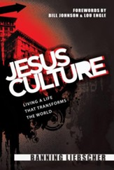 Jesus Culture: Living a Life That Transforms the World - eBook
