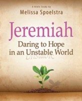 Jeremiah - Women's Bible Study Participant Book: Daring to Hope in an Unstable World - eBook
