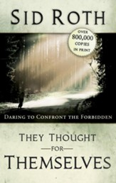 They Thought for Themselves: Daring to Confront the Forbidden - eBook