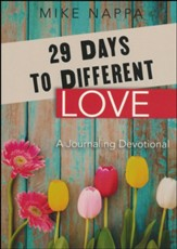 29 Days to Different: Love - A Journaling Devotional