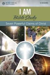 I Am: Seven Powerful Claims of Jesus - Rose Visual Bible Study