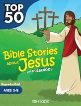 Top 50 Bible Stories about Jesus for Preschool - Ages 2-5