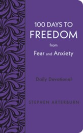 100 Days to Freedom from Fear and Anxiety: Daily Devotional