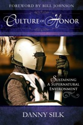Culture of Honor: Sustaining a Supernatural Environment - eBook