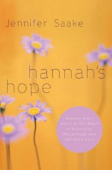 Hannah's Hope: Seeking God's Heart in the Midst of Infertility, Miscarriage, and Adoption Loss - eBook