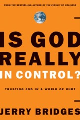 Is God Really In Control?: Trusting God in a World of Hurt - eBook