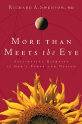 More Than Meets the Eye: Fascinating Glimpses of God's Power and Design - eBook