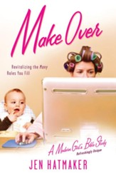 Make Over: Revitalizing the Many Roles You Fill - eBook