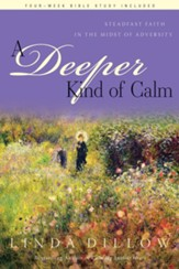 A Deeper Kind of Calm: Steadfast Faith in the Midst of Adversity - eBook