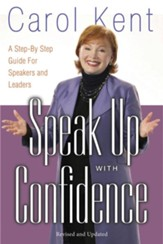Speak Up with Confidence: A Step-by-Step Guide for Speakers and Leaders - eBook