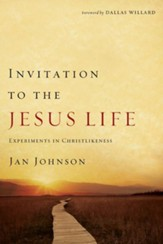 Invitation to the Jesus Life: Experiments in Christlikeness - eBook