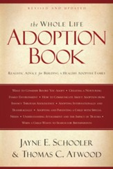 The Whole Life Adoption Book: Realistic Advice for Building a Healthy Adoptive Family - eBook