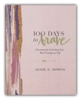 100 Days to Brave: Devotions for Unlocking Your Most Courageous Self Readerlink Target Edition