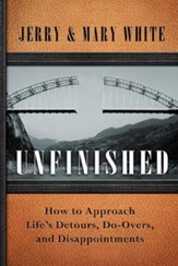Unfinished: How to Approach Life's Detours, Do-Overs, and Disappointments - eBook