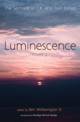 Luminescence, Volume 3: The Sermons of C. K. and Fred Barrett