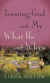Trusting God with My What-Ifs and Whys - eBook