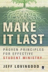 Make It Last: Proven Principles for Effective Student Ministry - eBook