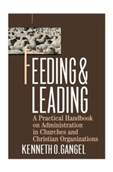 Feeding and Leading: A Practical Handbook on Administration in Churches and Christian Organizations