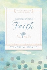 Becoming a Woman of Faith: Fixing our eyes on Jesus, the author and perfecter of faith. Hebrews 12:2 - eBook