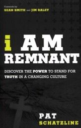 I Am Remnant: Discover the POWER to Stand for TRUTH in a Changing Culture / Enhanced - eBook