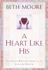 A Heart Like His: Intimate Reflections on the Life of David - eBook