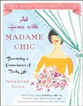 At Home with Madame Chic: Becoming a Connoisseur of Daily Life - eBook