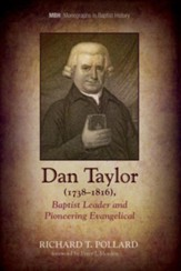 Dan Taylor (1738-1816), Baptist Leader and Pioneering Evangelical