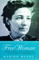 Free Woman: The Life and Times of Victoria Woodhull - eBook