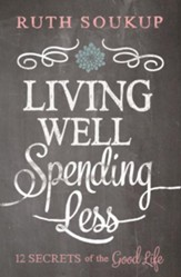 Living Well, Spending Less: 12 Secrets of the Good Life - eBook
