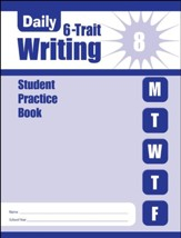 Daily 6-Trait Writing, Grade 8  Student Workbook