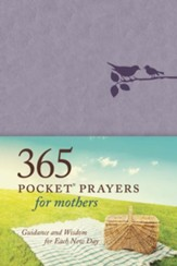 365 Pocket Prayers for Moms: Guidance and Wisdom for Each New Day - eBook