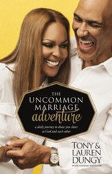 The Uncommon Marriage Adventure: A Daily Journey to Draw You Closer to God and Each Other - eBook