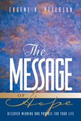 The Message of Hope: Discover Meaning and Purpose for Your Life - eBook